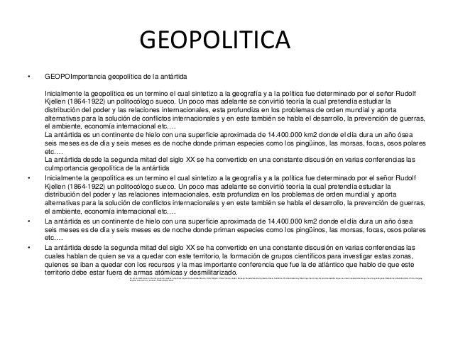 GEOPOLITICA • GEOPOImportancia geopolítica de la antártida Inicialmente la geopolítica es un termino el cual sintetizo a l...