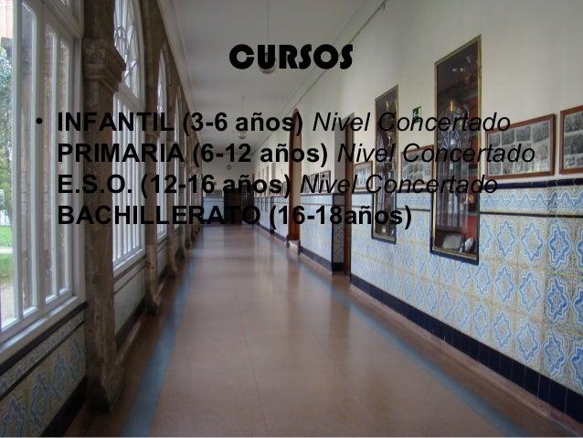 CURSOS• INFANTIL (3-6 años) Nivel ConcertadoPRIMARIA (6-12 años) Nivel ConcertadoE.S.O. (12-16 años) Nivel ConcertadoBACHI...