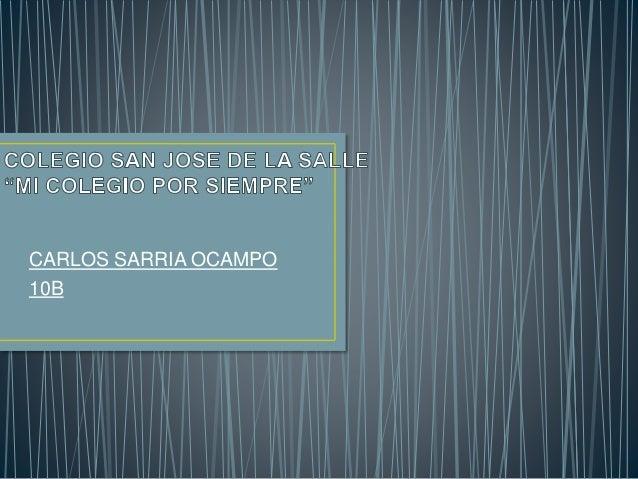 CARLOS SARRIA OCAMPO 10B