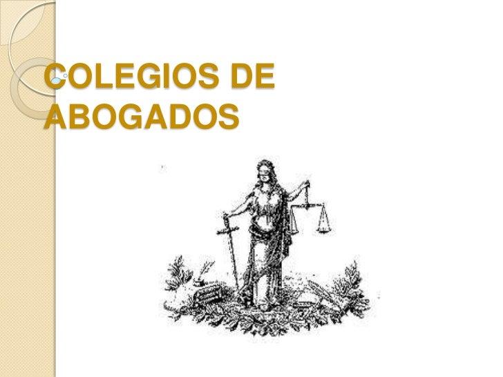 COLEGIOS DEABOGADOS