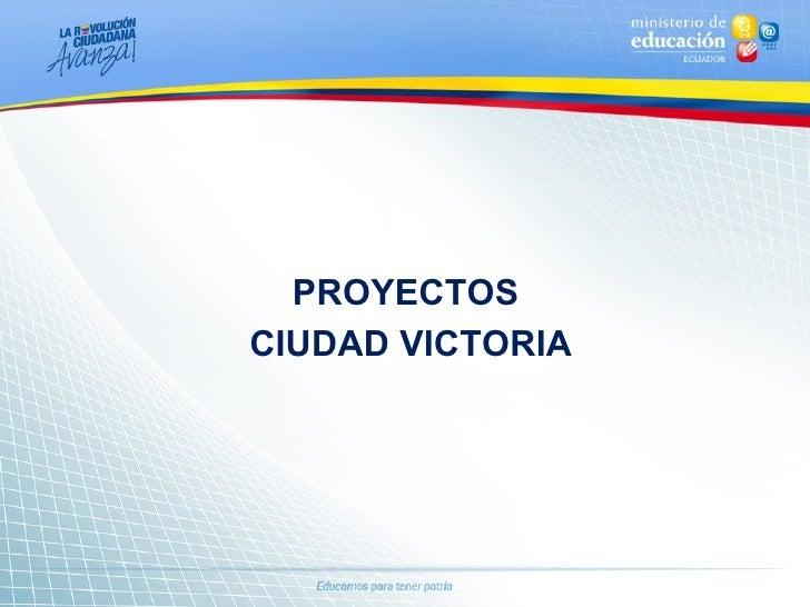 PROYECTOSCIUDAD VICTORIA