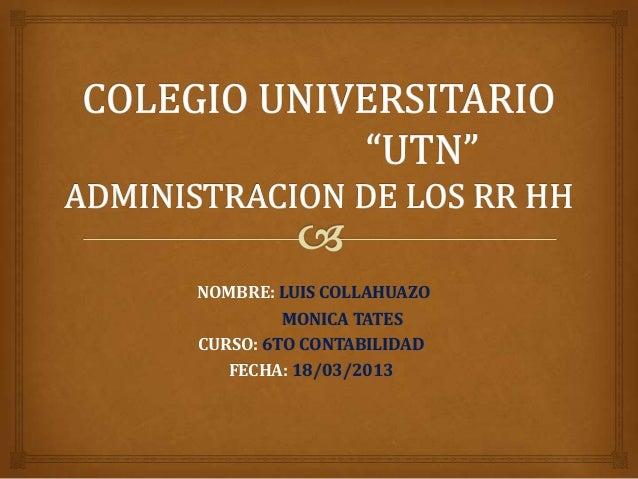 NOMBRE: LUIS COLLAHUAZO         MONICA TATESCURSO: 6TO CONTABILIDAD   FECHA: 18/03/2013