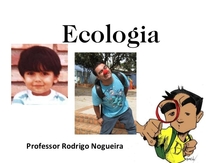 Ecologia Professor Rodrigo Nogueira
