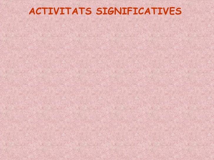 ACTIVITATS SIGNIFICATIVES