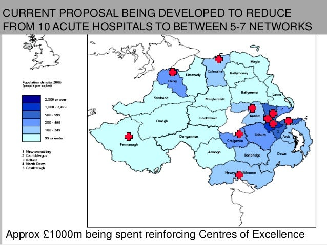 12Location of Level 4 FacilitiesCURRENT PROPOSAL BEING DEVELOPED TO REDUCEFROM 10 ACUTE HOSPITALS TO BETWEEN 5-7 NETWORKSA...