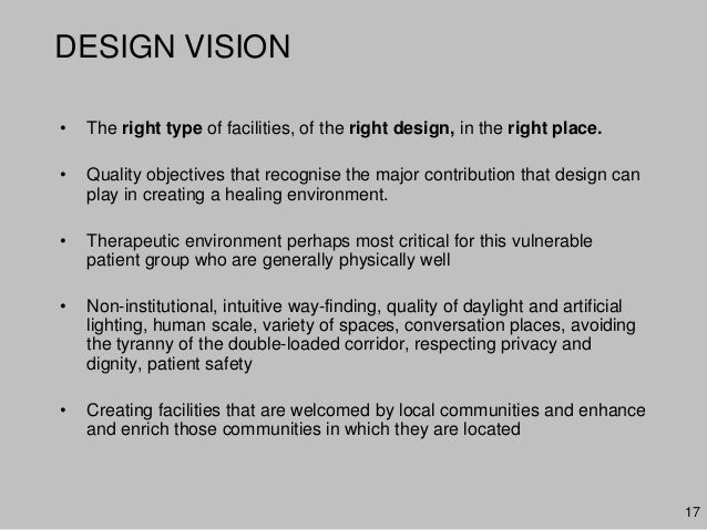 DESIGN VISION• The right type of facilities, of the right design, in the right place.• Quality objectives that recognise t...