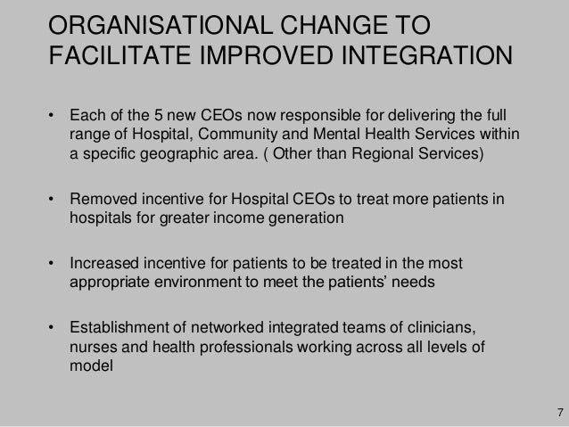 ORGANISATIONAL CHANGE TOFACILITATE IMPROVED INTEGRATION• Each of the 5 new CEOs now responsible for delivering the fullran...