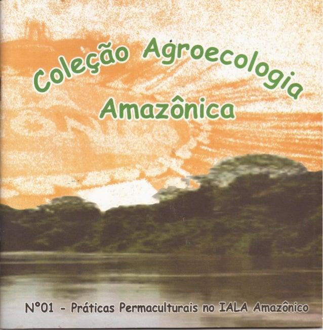 Coleção Agroecologia Amazônica. Nº 01 - Práticas permaculturais no IALA