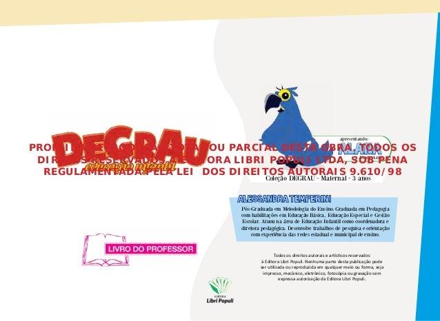 apresentando:  PROIBIDA REPRODUÇÃO TOTAL OU PARCIAL DESTA OBRA. TODOS OS ALANA a Arara-Azul DIRETOS RESERVADOS À EDITORA L...