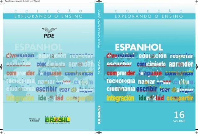 COLEÇÃOEXPLORANDOOENSINOVOLUME16ESPANHOL Espanhol aprov.:Layout 1 04/03/11 14:57 Página 1