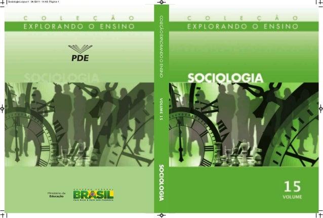 Sociologia:Layout 1 04/03/11 14:48 Página 1  COLEÇÃO EXPLORANDO O ENSINO  VOLUME 15  SOCIOLOGIA