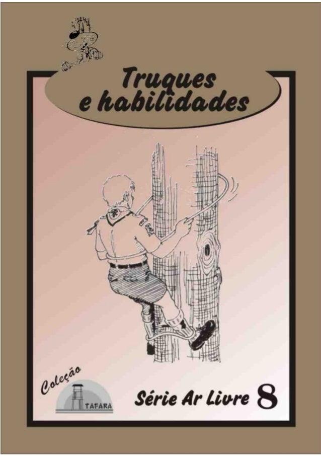 1SÉRIE AR LIVRE - 8 TRUQUES E HABILIDADES Produzido pela UEB/RS - Edição Impressa: Gestão 2001/2003 - Edição Digital: Gest...