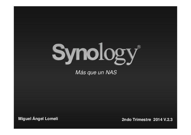 Más que un NAS Miguel Ángel Lomeli 2ndo Trimestre 2014 V.2.3