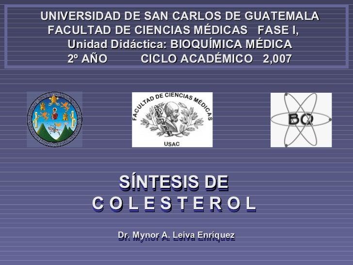 UNIVERSIDAD DE SAN CARLOS DE GUATEMALA FACULTAD DE CIENCIAS MÉDICAS FASE I,    Unidad Didáctica: BIOQUÍMICA MÉDICA    2º A...