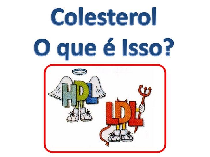 ColesterolO que é Isso?<br />