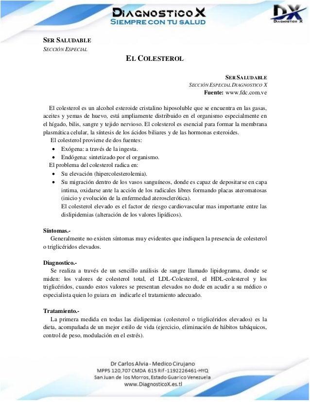 SER SALUDABLE SECCIÓN ESPECIAL EL COLESTEROL SER SALUDABLE SECCIÓN ESPECIAL DIAGNOSTICO X Fuente: www.fdc.com.ve El colest...