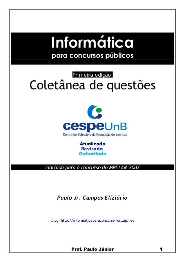 Informáticapara concursos públicosPrimeira ediçãoColetânea de questõesAtualizadaRevisadaGabaritadaIndicada para o concurso...