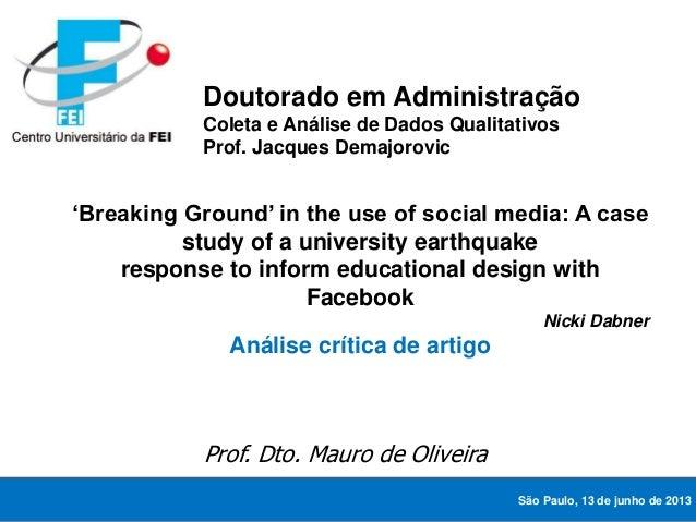 A COMUNICAÇÃO DIALÓGICA 'Breaking Ground' in the use of social media: A case study of a university earthquake response to ...
