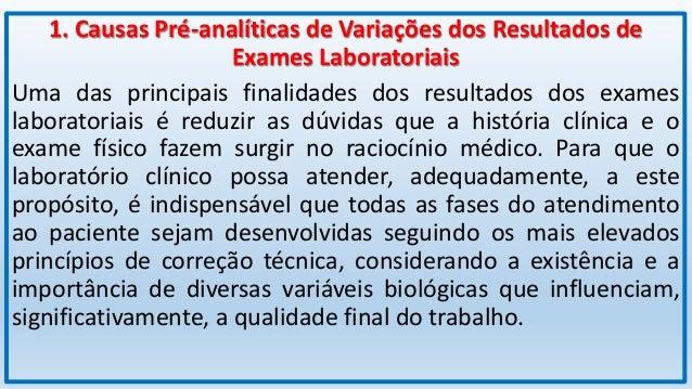 Fase Pré-analítica Atualmente, tem se tornado comum a declaração de que a fase pré-analítica é responsável por cerca de 70...
