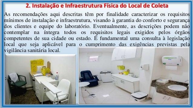 2.1 Recepção e Sala de Espera É recomendável que o laboratório clínico possua, pelo menos, uma sala de espera para pacient...