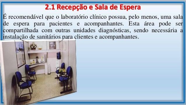 2.2 Área Física da Sala de Coleta A sala de coleta deve possuir espaço suficiente para instalação de uma cadeira ou poltro...