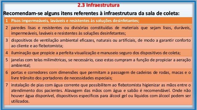2.4 Equipamentos e Acessórios As cadeiras ou poltronas utilizadas para venopunções devem ser desenhadas como o máximo de c...