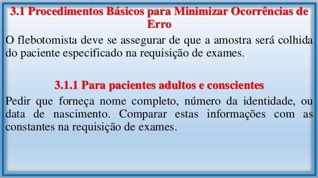3.1.2 Para pacientes internados Em geral, os hospitais disponibilizam etiquetas pré-impressas com os dados de identificaçã...