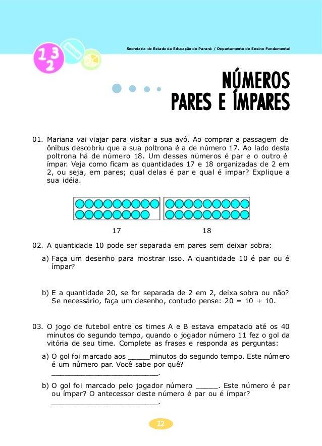 13 Secretaria de Estado da Educação do Paraná / Departamento de Ensino Fundamental 04. O número 100 pode ser separado de 1...
