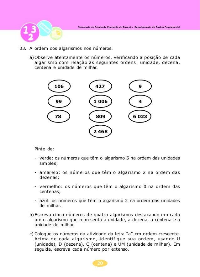 21 Secretaria de Estado da Educação do Paraná / Departamento de Ensino Fundamental d) Escreva dez números e decomponha-os,...
