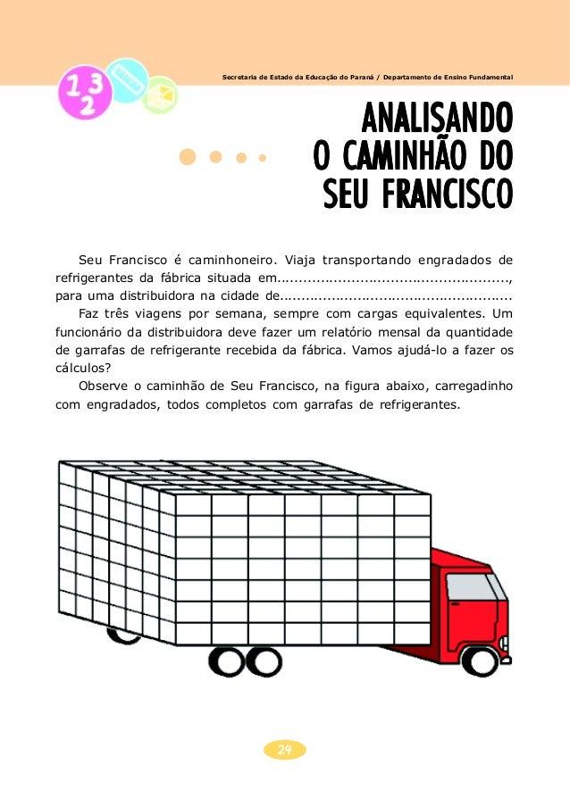 25 Secretaria de Estado da Educação do Paraná / Departamento de Ensino Fundamental - Leia com atenção a situação-problema....