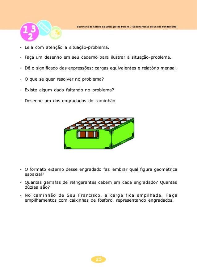 26 Secretaria de Estado da Educação do Paraná / Departamento de Ensino Fundamental - Quantas caixinhas (engradados) formam...