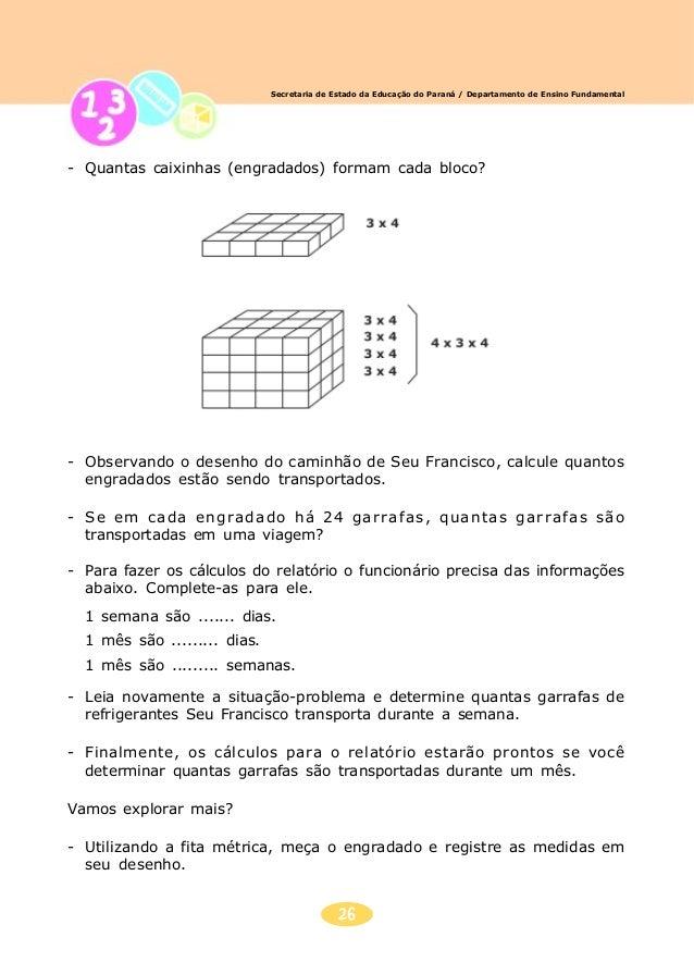 27 Secretaria de Estado da Educação do Paraná / Departamento de Ensino Fundamental - Determine: o comprimento da carga do ...