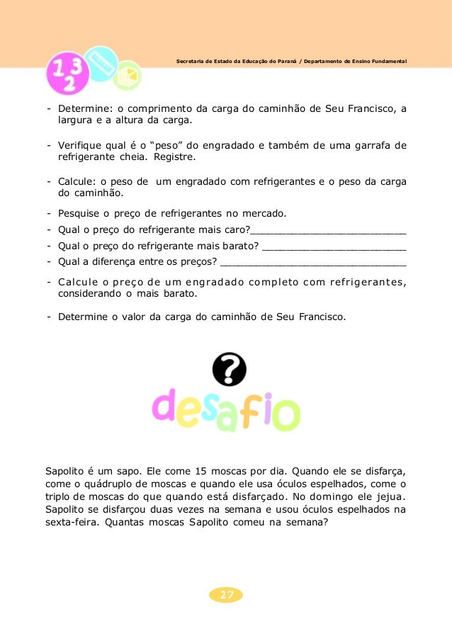 28 Secretaria de Estado da Educação do Paraná / Departamento de Ensino Fundamental Um depósito tem 20 sacas de feijão com ...