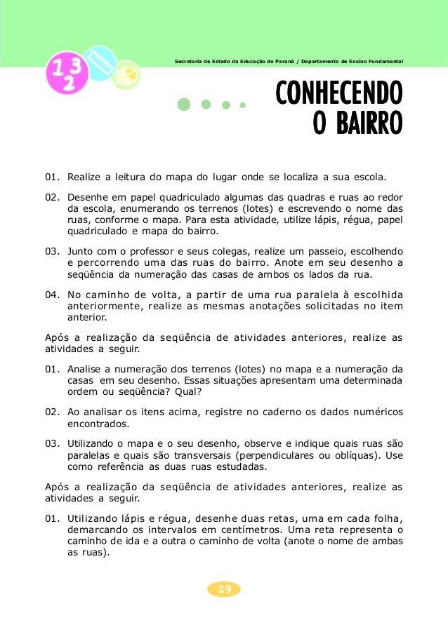 30 Secretaria de Estado da Educação do Paraná / Departamento de Ensino Fundamental 02. Utilizando as anotações do desenho ...