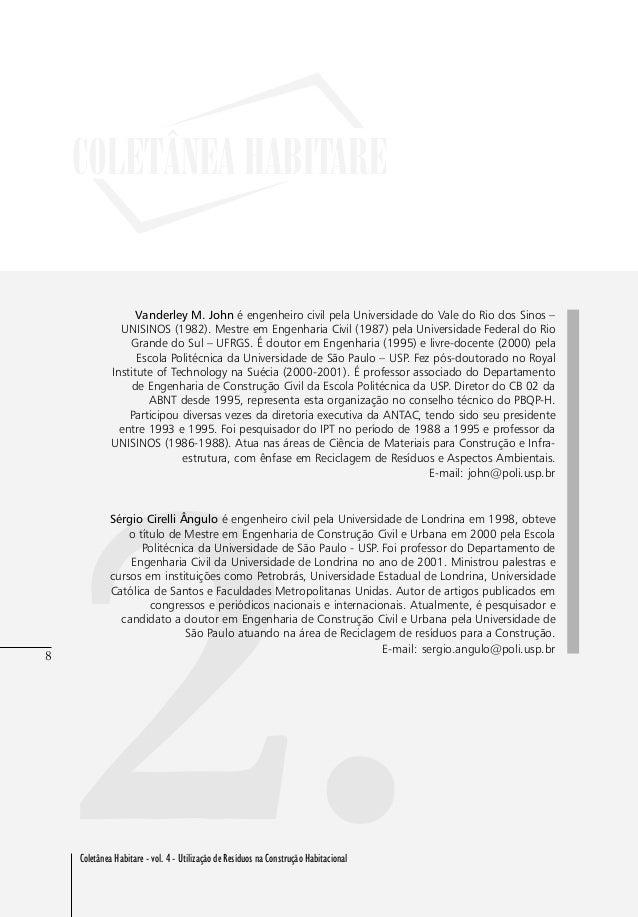 8 Coletânea Habitare - vol. 4 - Utilização de Resíduos na Construção Habitacional 8 2. Vanderley M. John é engenheiro civi...