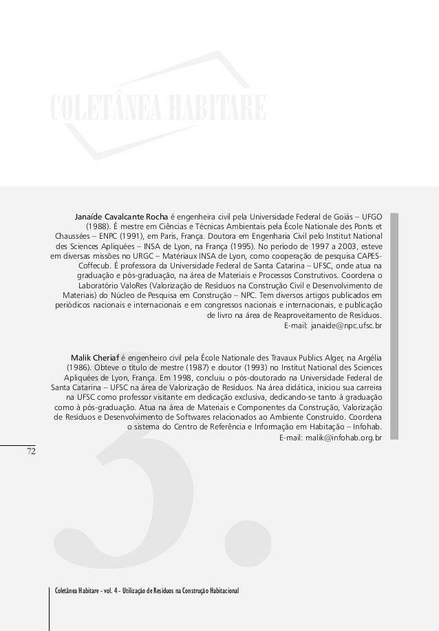 72 Coletânea Habitare - vol. 4 - Utilização de Resíduos na Construção Habitacional 72 3. Janaíde Cavalcante Rocha é engenh...