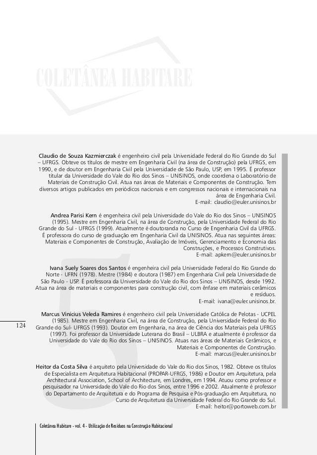 124 Coletânea Habitare - vol. 4 - Utilização de Resíduos na Construção Habitacional 124 5. Claudio de Souza Kazmierczak é ...