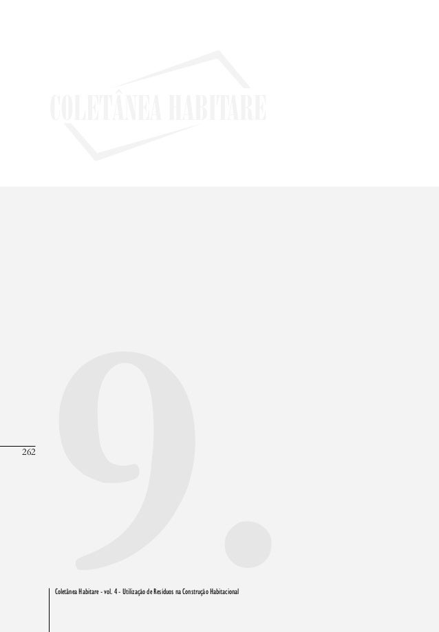 262 Coletânea Habitare - vol. 4 - Utilização de Resíduos na Construção Habitacional 262 9.Coletânea Habitare - vol. 4 - Ut...