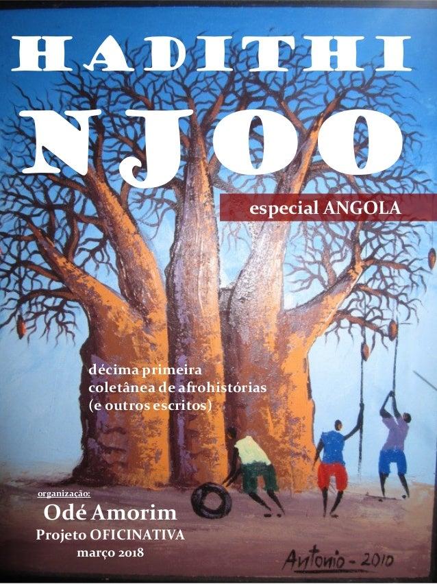 HADITHI NJOO organização: Odé Amorim Projeto OFICINATIVA março 2018 décima primeira coletânea de afrohistórias (e outros e...