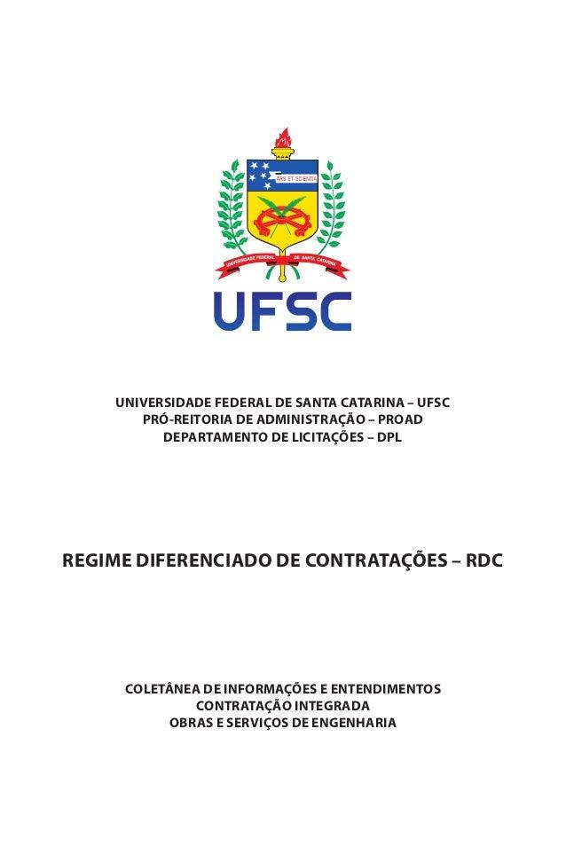 UNIVERSIDADE FEDERAL DE SANTA CATARINA – UFSC  PRÓ-REITORIA DE ADMINISTRAÇÃO – PROAD  DEPARTAMENTO DE LICITAÇÕES – DPL  RE...