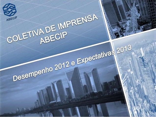 Coletiva de Imprensa - ABECIP               Índice                1.     Ambiente Macroeconômico                2.     Mer...