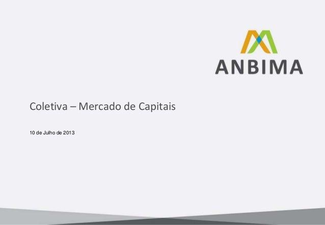 Coletiva – Mercado de Capitais 10 de Julho de 2013