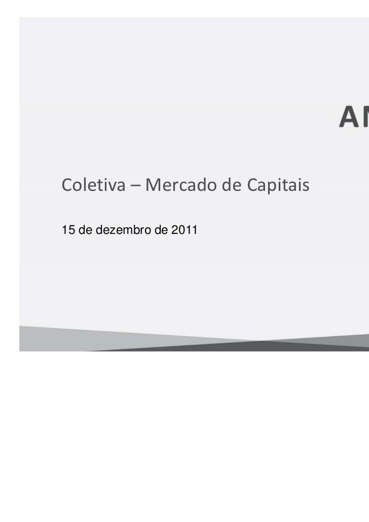Coletiva – Mercado de Capitais15 de dezembro de 2011                                 Classificação da Informação: Pública