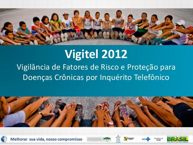Vigitel 2012 Vigilância de Fatores de Risco e Proteção para Doenças Crônicas por Inquérito Telefônico