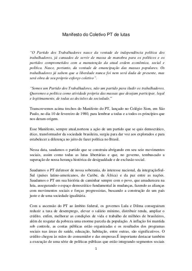 """1 Manifesto do Coletivo PT de lutas """"O Partido dos Trabalhadores nasce da vontade de independência política dos trabalhado..."""