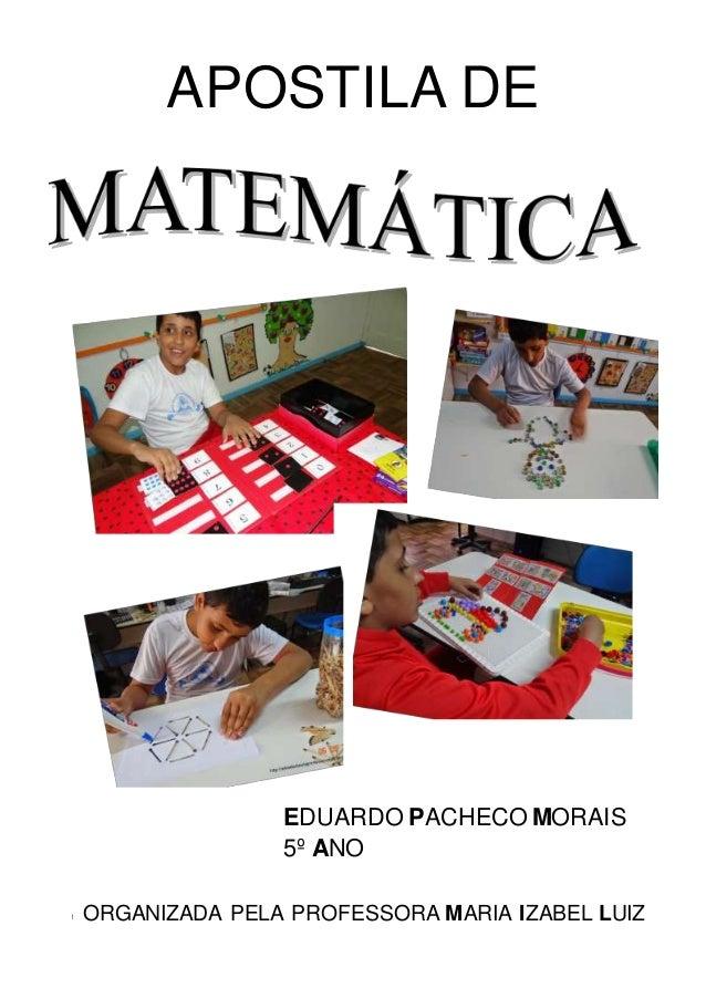 http://atividadesdaprofessorabel.blogspot.com.br/ 1 1 APOSTILA DE EDUARDO PACHECO MORAIS 5º ANO ORGANIZADA PELA PROFESSORA...