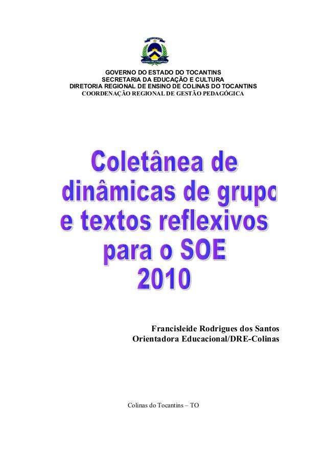 GOVERNO DO ESTADO DO TOCANTINS SECRETARIA DA EDUCAÇÃO E CULTURA DIRETORIA REGIONAL DE ENSINO DE COLINAS DO TOCANTINS COORD...