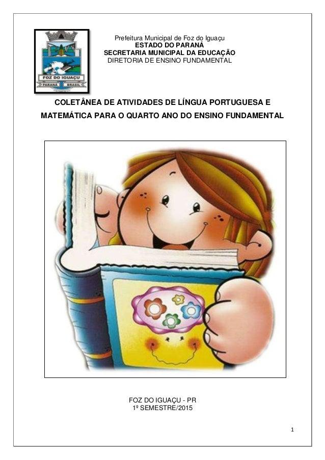 1 Prefeitura Municipal de Foz do Iguaçu ESTADO DO PARANÁ SECRETARIA MUNICIPAL DA EDUCAÇÃO DIRETORIA DE ENSINO FUNDAMENTAL ...