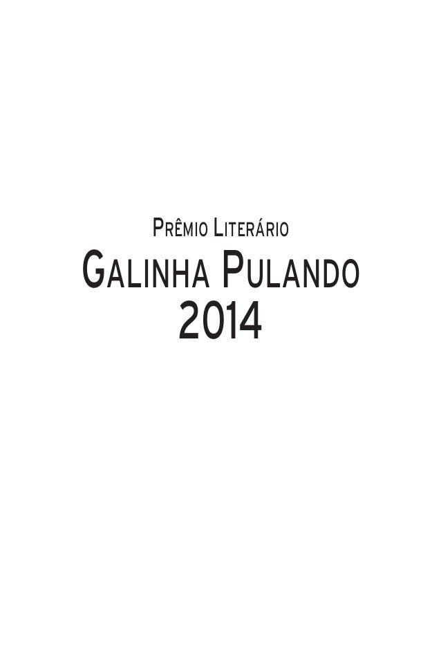 PRÊMIO LITERÁRIO GALINHA PULANDO 2014 Prêmio Literário Galinha Pulando - 2014.qxp_Layout 1 1/8/15 9:51 AM Page 1
