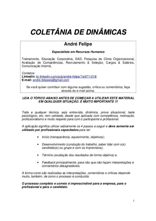 1 COLETÂNIA DE DINÂMICAS André Felipe Especialista em Recursos Humanos Treinamento, Educação Corporativa, EAD, Pesquisa de...
